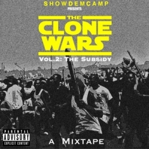 The Clone Wars Vol. 2: The Subsidy BY Show Dem Camp